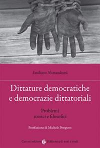 Dittature democratiche e democrazie dittatoriali