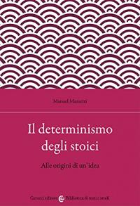 Il determinismo degli stoici