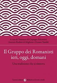 Il Gruppo dei Romanisti ieri, oggi, domani