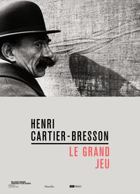 Henri Cartier-Bresson, le grand jeu