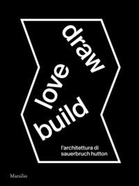 Draw, love, build