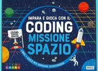Impara e gioca con il coding [MULTIMEDIALE]. Missione spazio