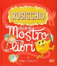 Rosicchio. Caccia al mostro dei libri