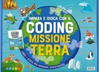 Impara e gioca con il coding [MULTIMEDIALE]. Missione Terra