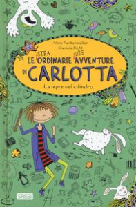 Le straordinarie disavventure di Carlotta. La lepre nel cilindro