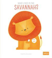 Who lives in the savannah?