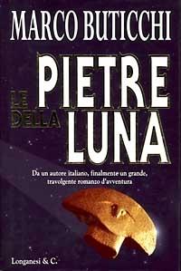 Le pietre della luna : romanzo / di Marco Buticchi