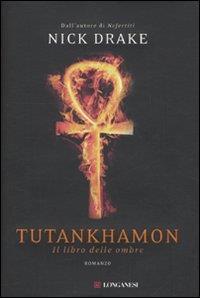 Tutankhamon : romanzo / di Nick Drake ; traduzione di Elisabetta Valdré