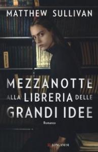 Mezzanotte alla libreria delle grandi idee
