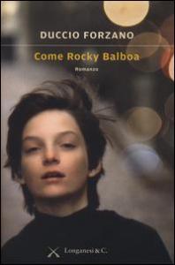 Come Rocky Balboa : romanzo / di Duccio Forzano