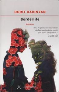 Borderlife / romanzo di Dorit Rabinyan