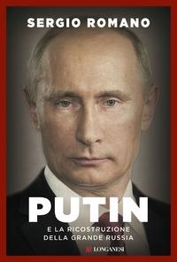 Putin e la ricostruzione della grande Russia