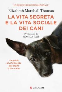 La vita segreta e la vita sociale dei cani