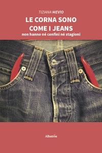 Le corna sono come i jeans