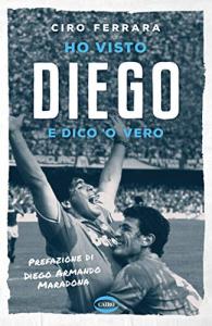 Ho visto Diego e dico 'o vero