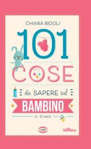 101 cose da sapere sul bambino