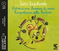 Storia di una lumaca che scoprì l'importanza della lentezza [Audioregistrazione] / Luis Sepúlveda ; letto da Marco Dante Biagioni