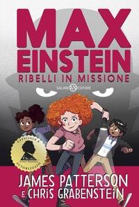 Max Einstein. [2]: Ribelli in missione