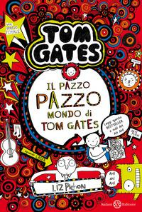 Tom Gates. Il pazzo pazzo mondo di Tom Gates