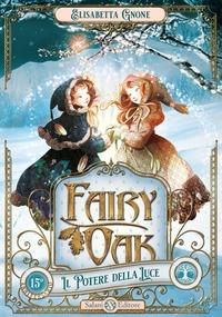 Fairy Oak. Libro 3, Il potere della luce