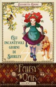 Fairy Oak. [5]: Gli incantevoli giorni di Shirley