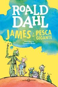 James e la pesca gigante / Roald Dahl ; illustrazioni di Quentin Blake