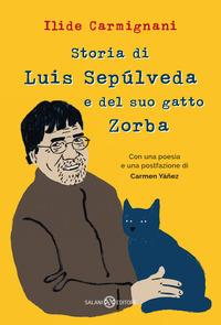 Storia di Luis Sepùlveda e del suo gatto Zorba