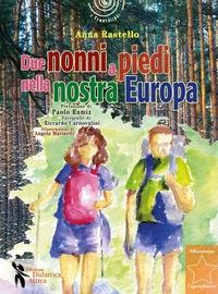 Due nonni a piedi nella nostra Europa