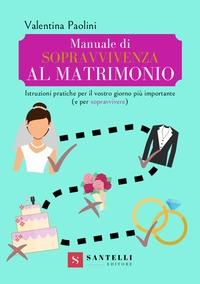 Manuale di sopravvivenza al matrimonio