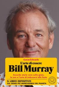 L'arte di essere Bill Murray
