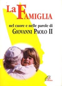 La famiglia nel cuore e nelle parole di Giovanni Paolo II