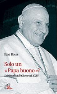 Solo un papa buono?