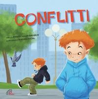Conflitti / testo di Jennifer Moore-Mallinos ; illustrazioni di Gustavo Mazali
