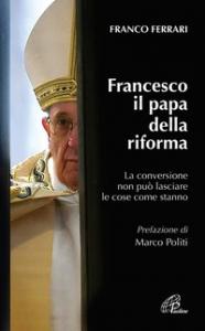 Francesco, il papa della riforma