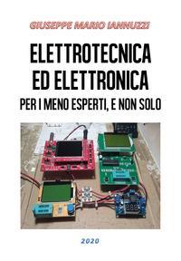 Elettrotecnica ed elettronica per i meno esperti, e non solo