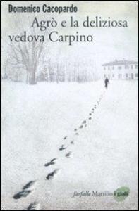 Agrò e la deliziosa vedova Carpino / Domenico Cacopardo