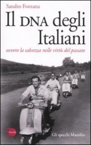 Il DNA degli italiani, ovvero la salvezza nelle virtù del passato