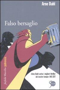Falso bersaglio / Arne Dahl ; traduzione di Carmen Giorgetti Cima