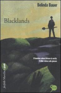 Blacklands / Belinda Bauer ; traduzione di Fabio Zucchella