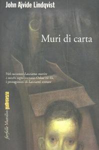 Muri di carta : racconti / John Ajvide Lindqvist ; traduzione di Alessandro Bassini