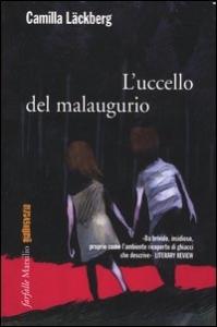 L'uccello del malaugurio / Camilla Läckberg ; traduzione di Laura Cangemi