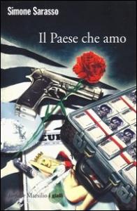Il paese che amo / Simone Sarasso