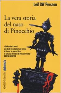 La vera storia del naso di Pinocchio : un romanzo su un crimine / Leif GW Persson ; traduzione di Katia De Marco