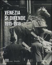 Venezia si difende 1915-1918