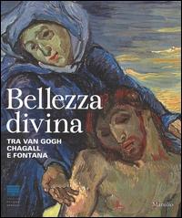 Bellezza divina: tra Van Gogh, Chagall e Fontana