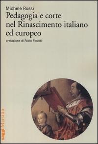Pedagogia e corte nel Rinascimento italiano ed europeo