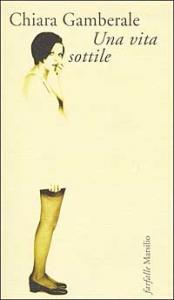 Una vita sottile / Chiara Gamberale