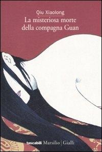 La misteriosa morte della compagna Guan / Qiu Xiaolong ; traduzione di Paola Vertuani