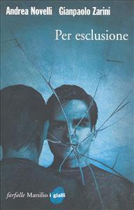 Per esclusione / Andrea Novelli, Giampaolo Zarini