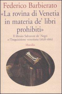 La rovina di Venetia in materia dè libri prohibiti